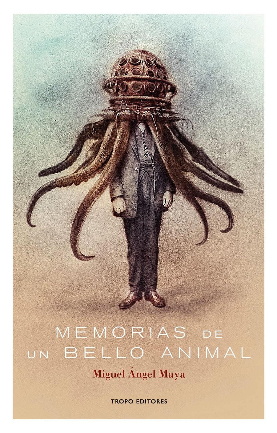 Memorias de un bello animal_Miguel Ángel Maya
